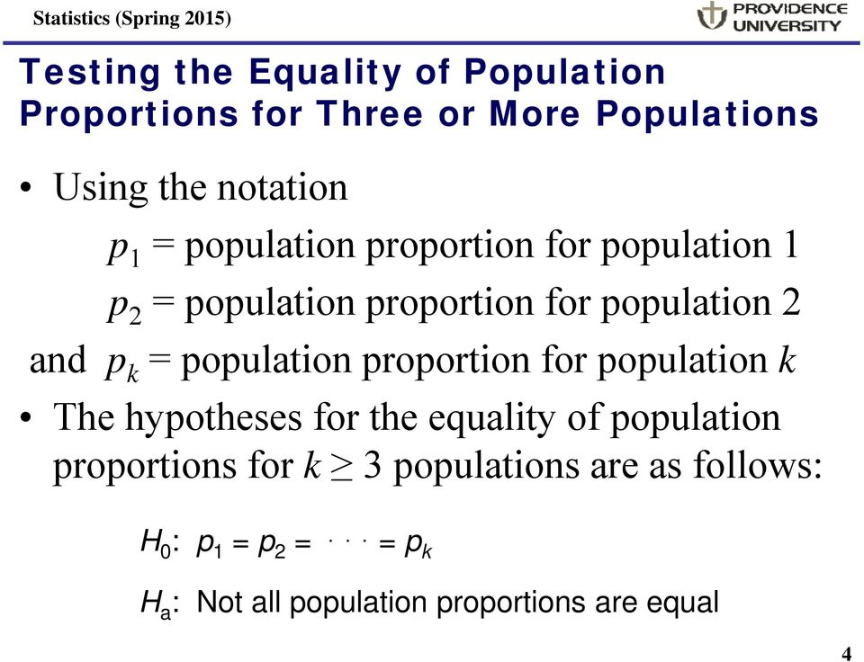 population proportion for population k The hypotheses for the equality of population proportions for