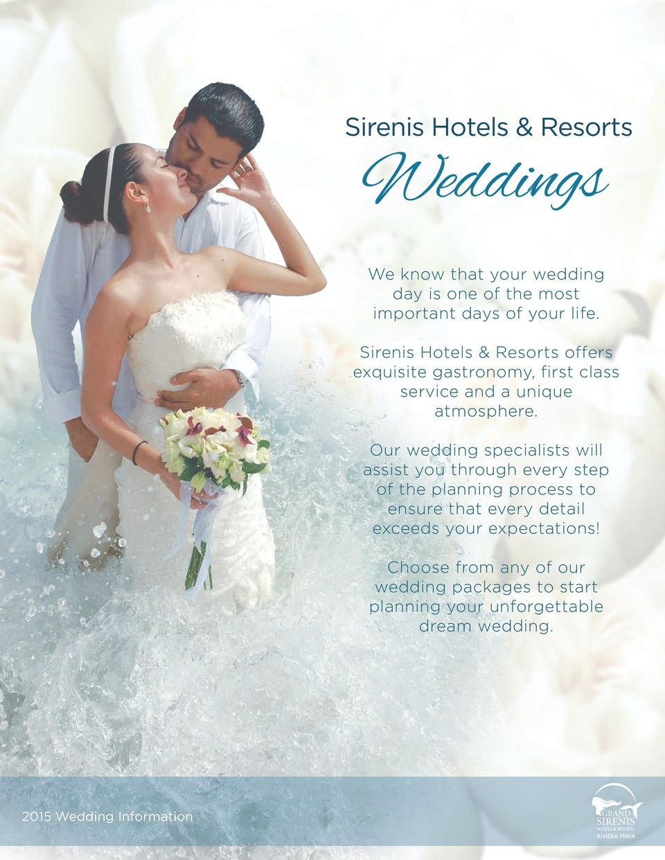 Our wedding specialists will assist you through every step of the planning process to ensure that every detail