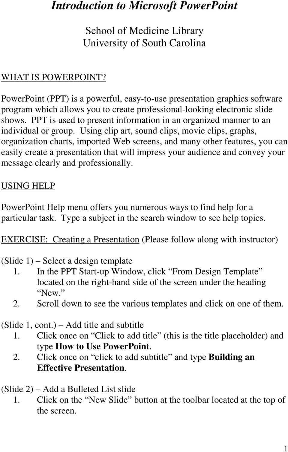 PPT is used to present information in an organized manner to an individual or group.