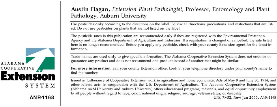 The pesticide rates in this publication are recommended only if they are registered with the Environmental Protection Agency and the Alabama Department of Agriculture and Industries.