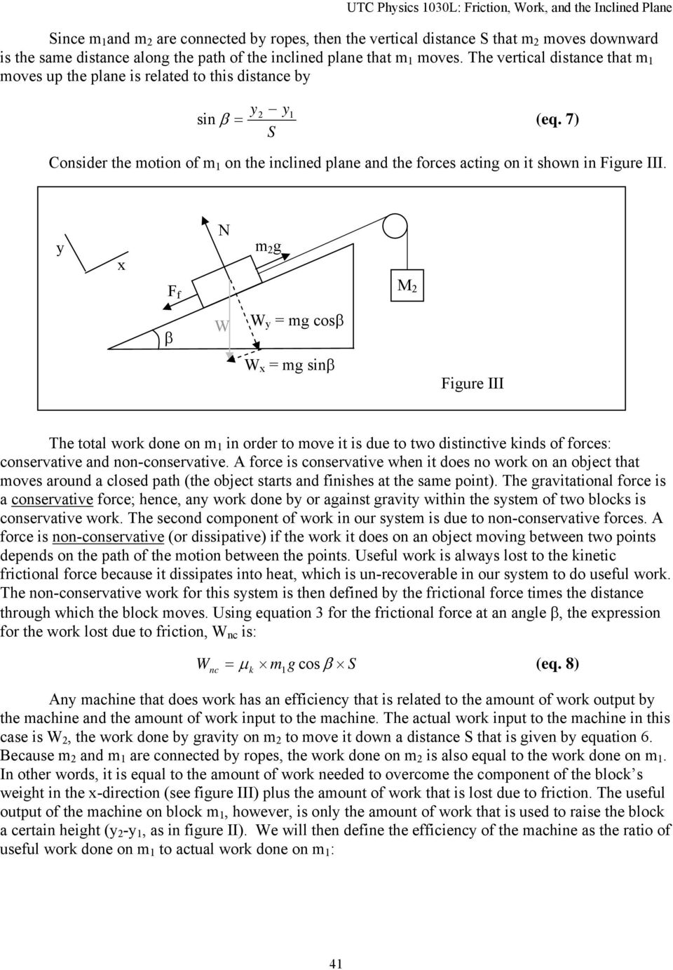 y x N m 2 g F f M 2 β W W y = mg cosβ W x = mg sinβ Figure III The total wor done on m in order to move it is due to two distinctive inds of forces: conservative and non-conservative.