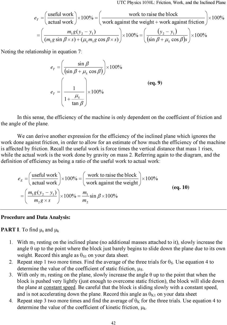 9) In this sense, the efficiency of the machine is only dependent on the coefficient of friction and the angle of the plane.