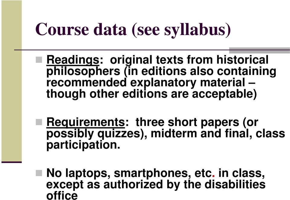 acceptable) Requirements: three short papers (or possibly quizzes), midterm and final,