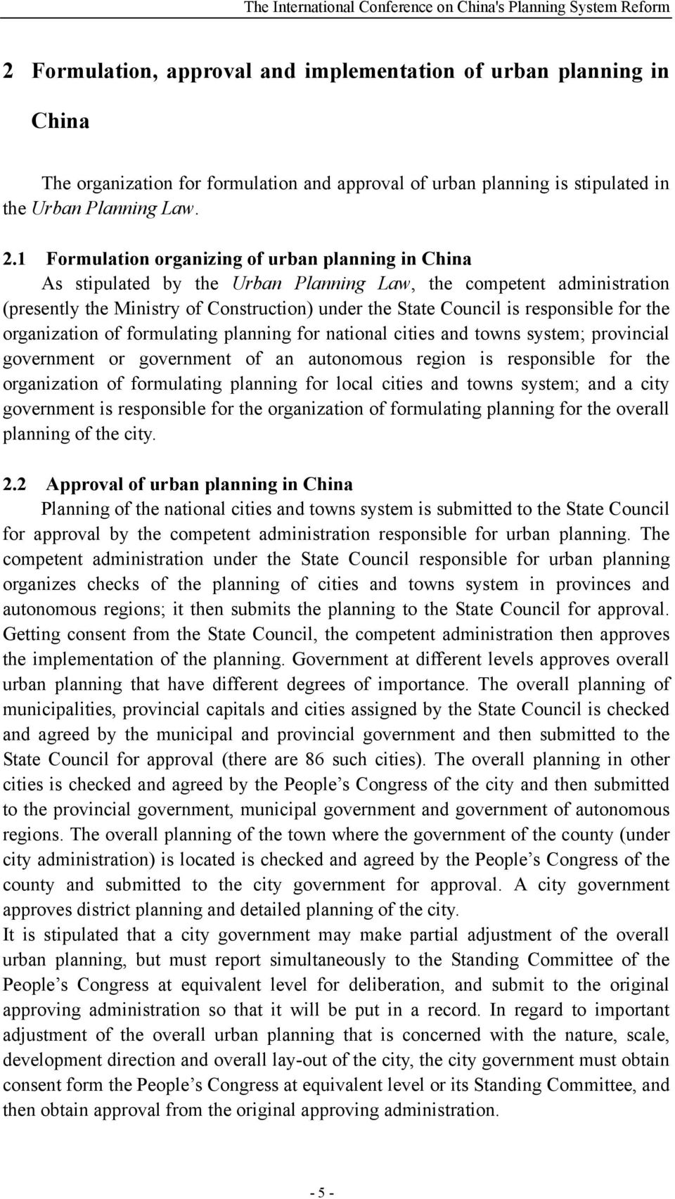 organization of formulating planning for national cities and towns system; provincial government or government of an autonomous region is responsible for the organization of formulating planning for