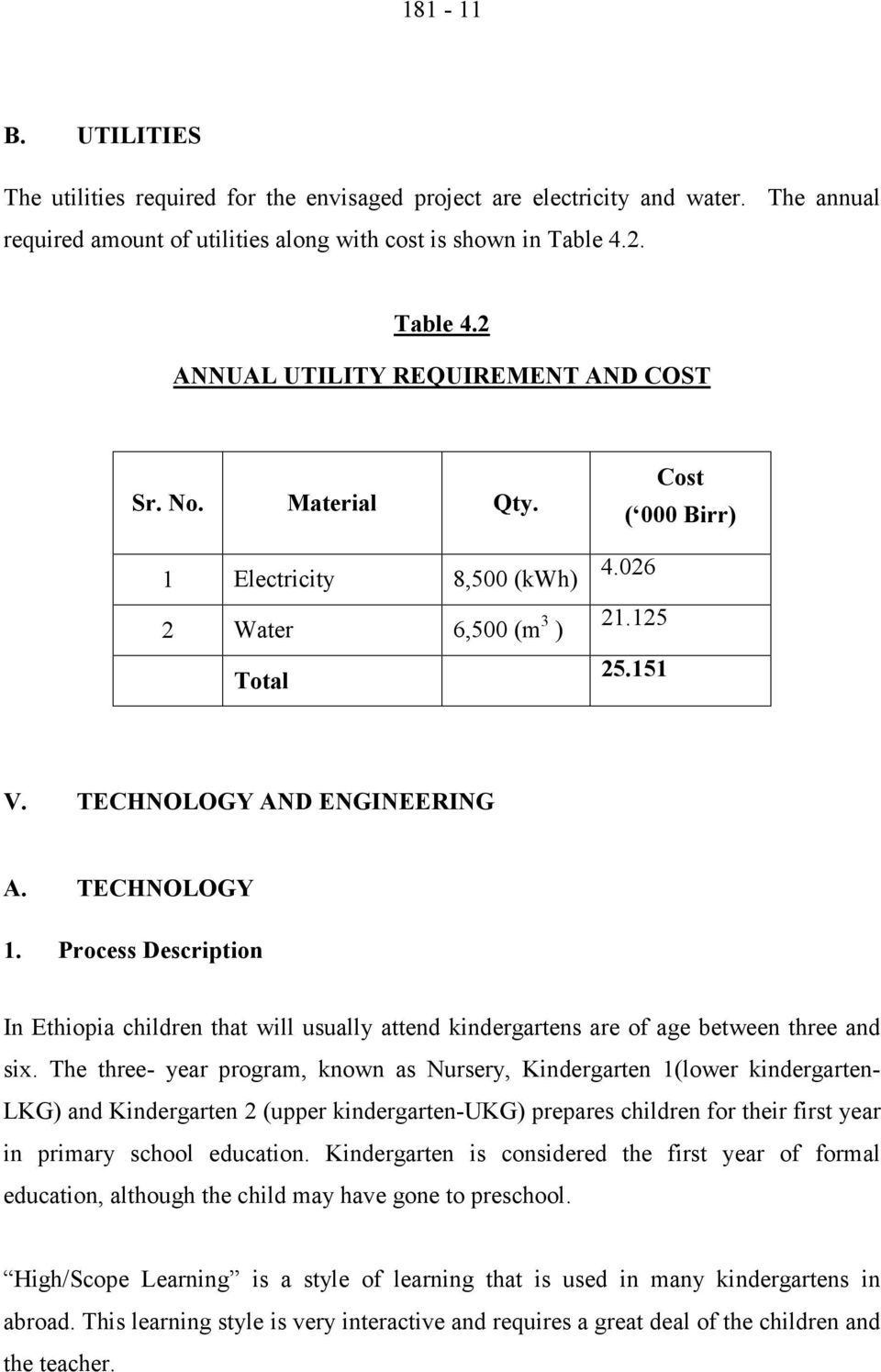 TECHNOLOGY 1. Process Description In Ethiopia children that will usually attend kindergartens are of age between three and six.
