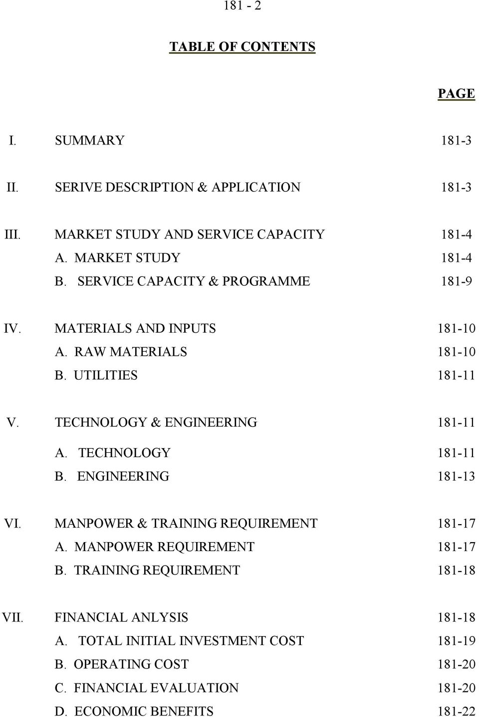 TECHNOLOGY & ENGINEERING 181-11 A. TECHNOLOGY 181-11 B. ENGINEERING 181-13 VI. MANPOWER & TRAINING REQUIREMENT 181-17 A. MANPOWER REQUIREMENT 181-17 B.