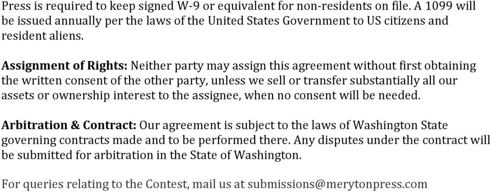 Assignment of Rights: Neither party may assign this agreement without first obtaining the written consent of the other party, unless we sell or transfer substantially all our assets or