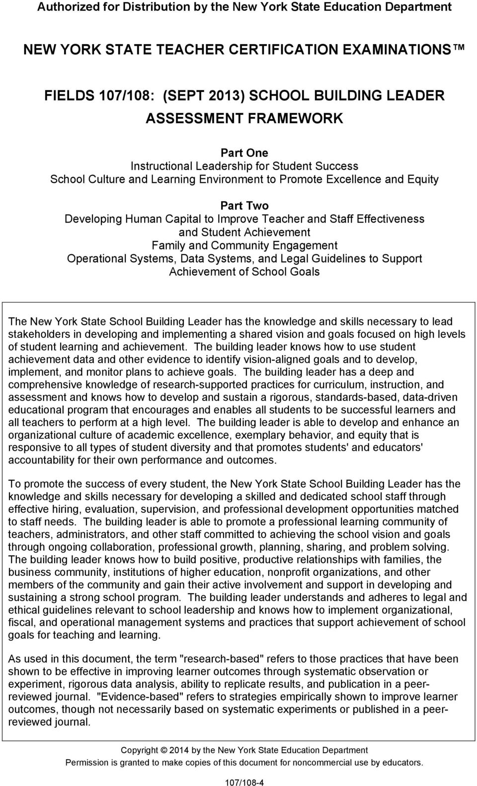 School Goals The New York State School Building Leader has the knowledge and skills necessary to lead stakeholders in developing and implementing a shared vision and goals focused on high levels of