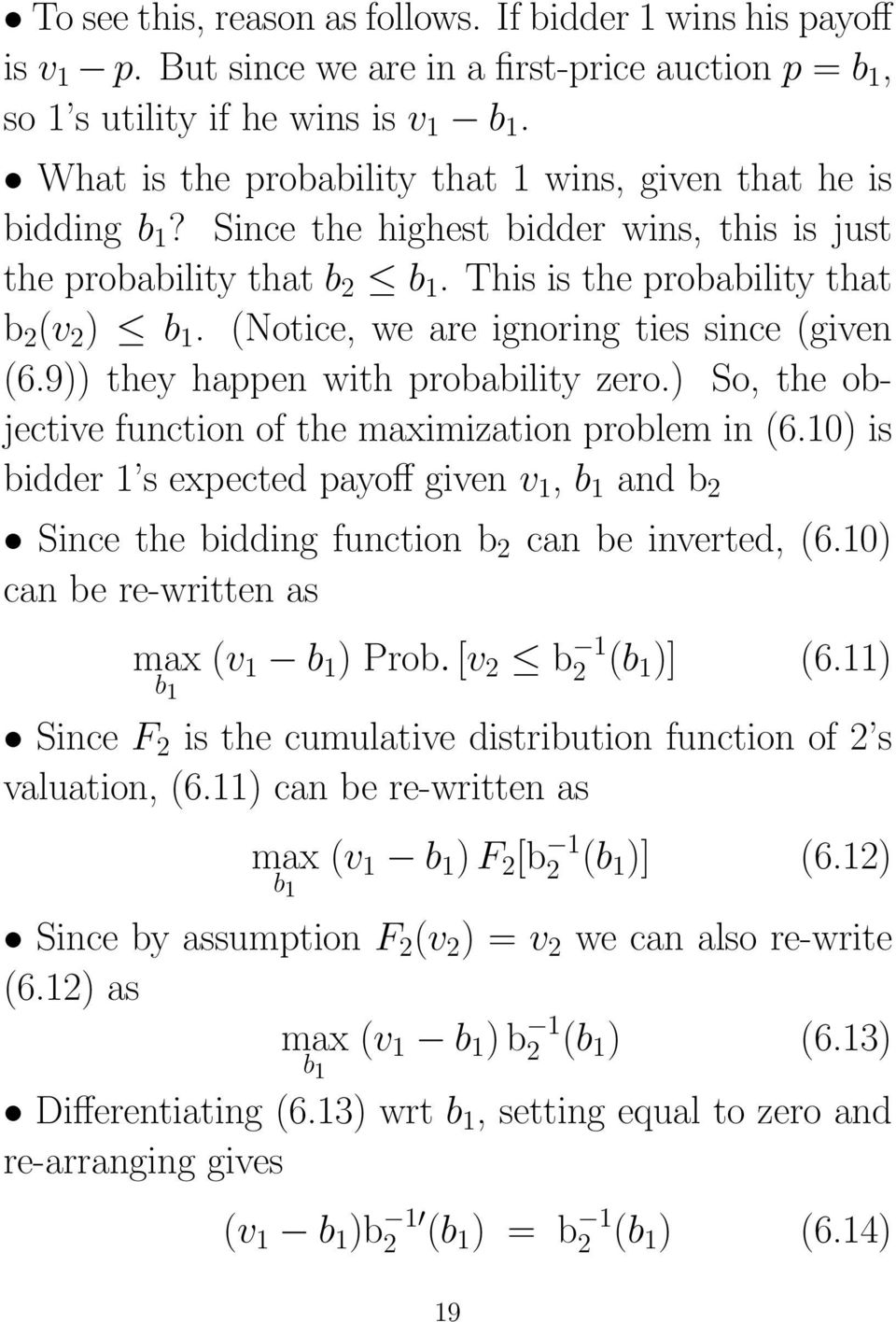 (Notice, we are ignoring ties since (given (6.9)) they happen with probability zero.) So, the objective function of the maximization problem in (6.