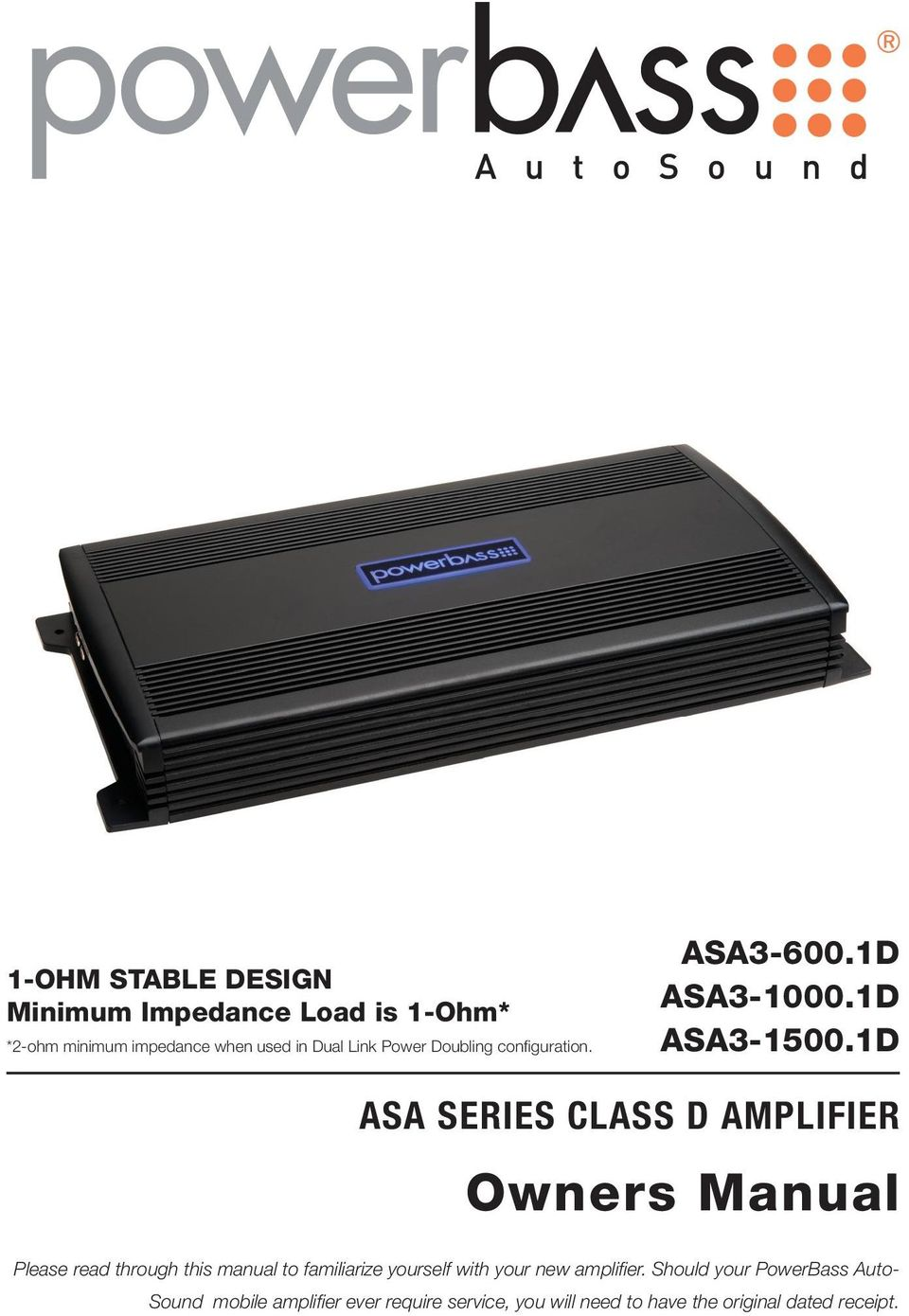 1D ASA SERIES CLASS D AMPLIFIER Owners Manual Please read through this manual to familiarize yourself