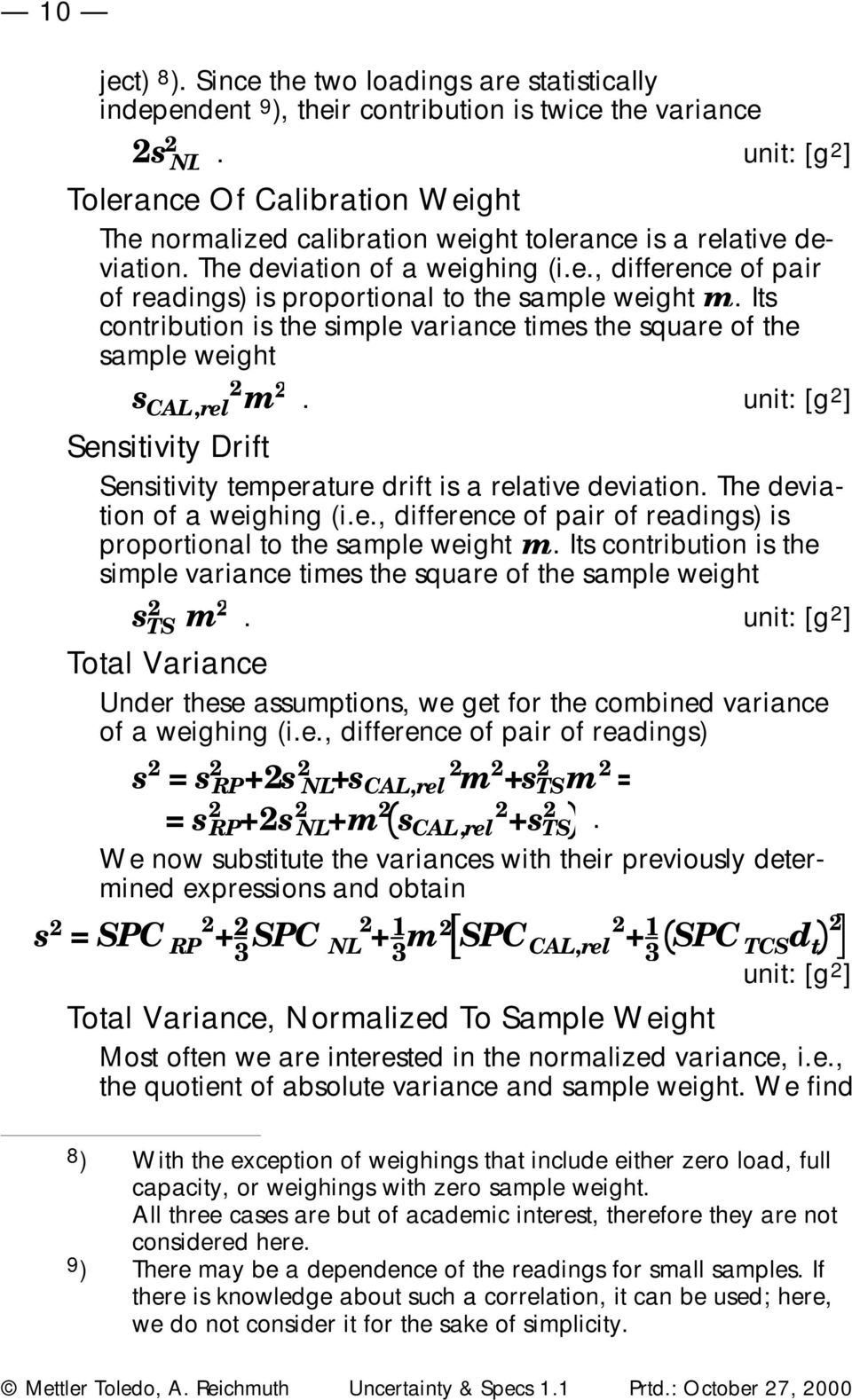 Its contribution is the simple variance times the square of the sample weight s CAL,rel m. unit: [g ] Sensitivity Drift Sensitivity temperature drift is a relative deviation.