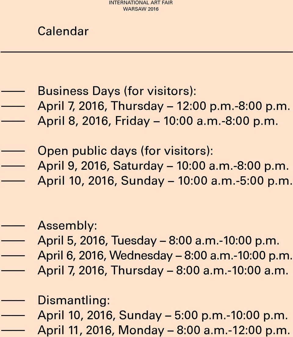 m.-5:00 p.m. Assembly: April 5, 2016, Tuesday 8:00 a.m.-10:00 p.m. April 6, 2016, Wednesday 8:00 a.m.-10:00 p.m. April 7, 2016, Thursday 8:00 a.