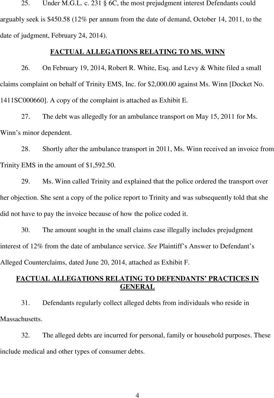 and Levy & White filed a small claims complaint on behalf of Trinity EMS, Inc. for $2,000.00 against Ms. Winn [Docket No. 1411SC000660]. A copy of the complaint is attached as Exhibit E. 27.
