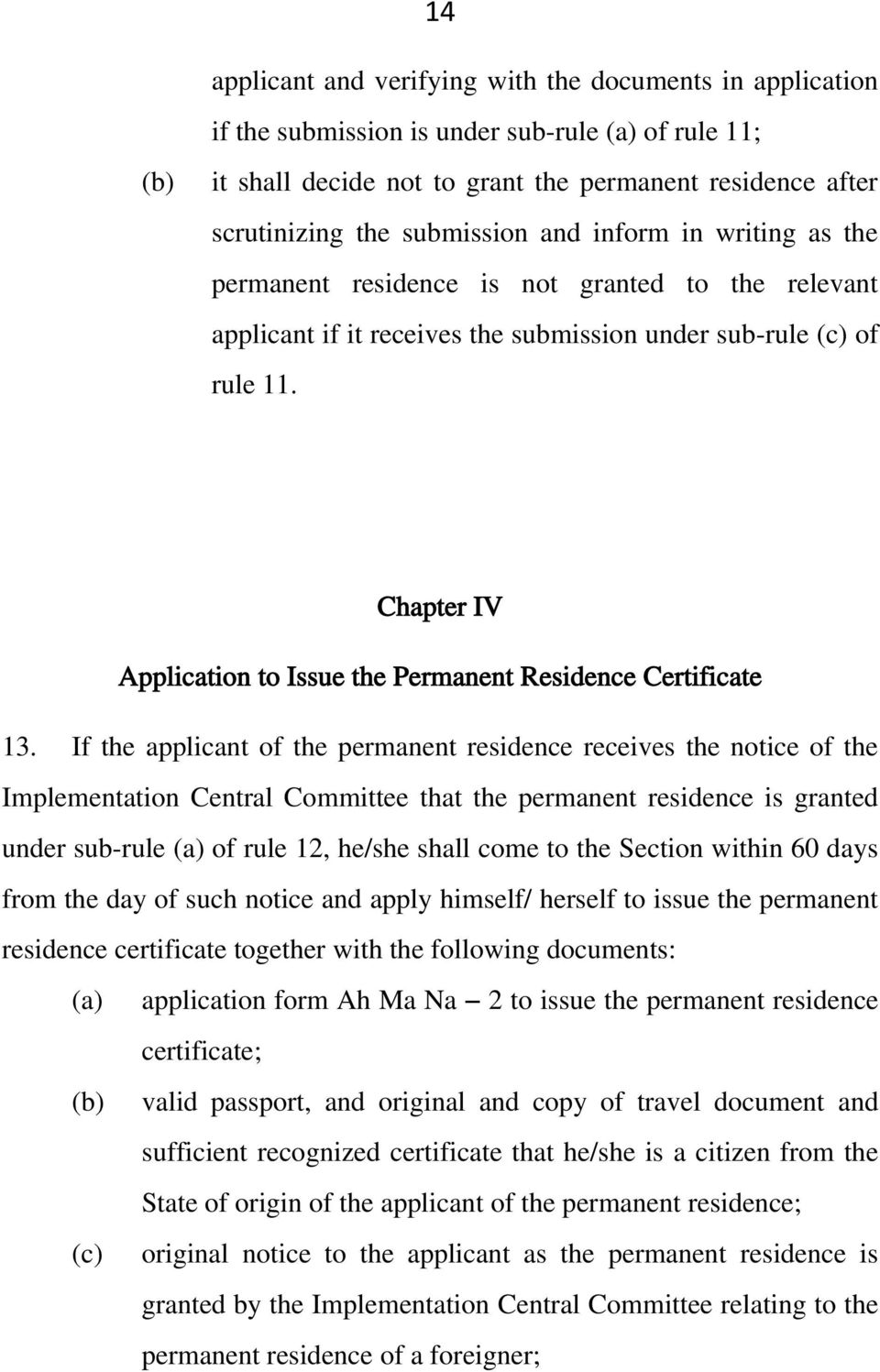 Chapter IV Application to Issue the Permanent Residence Certificate 13.
