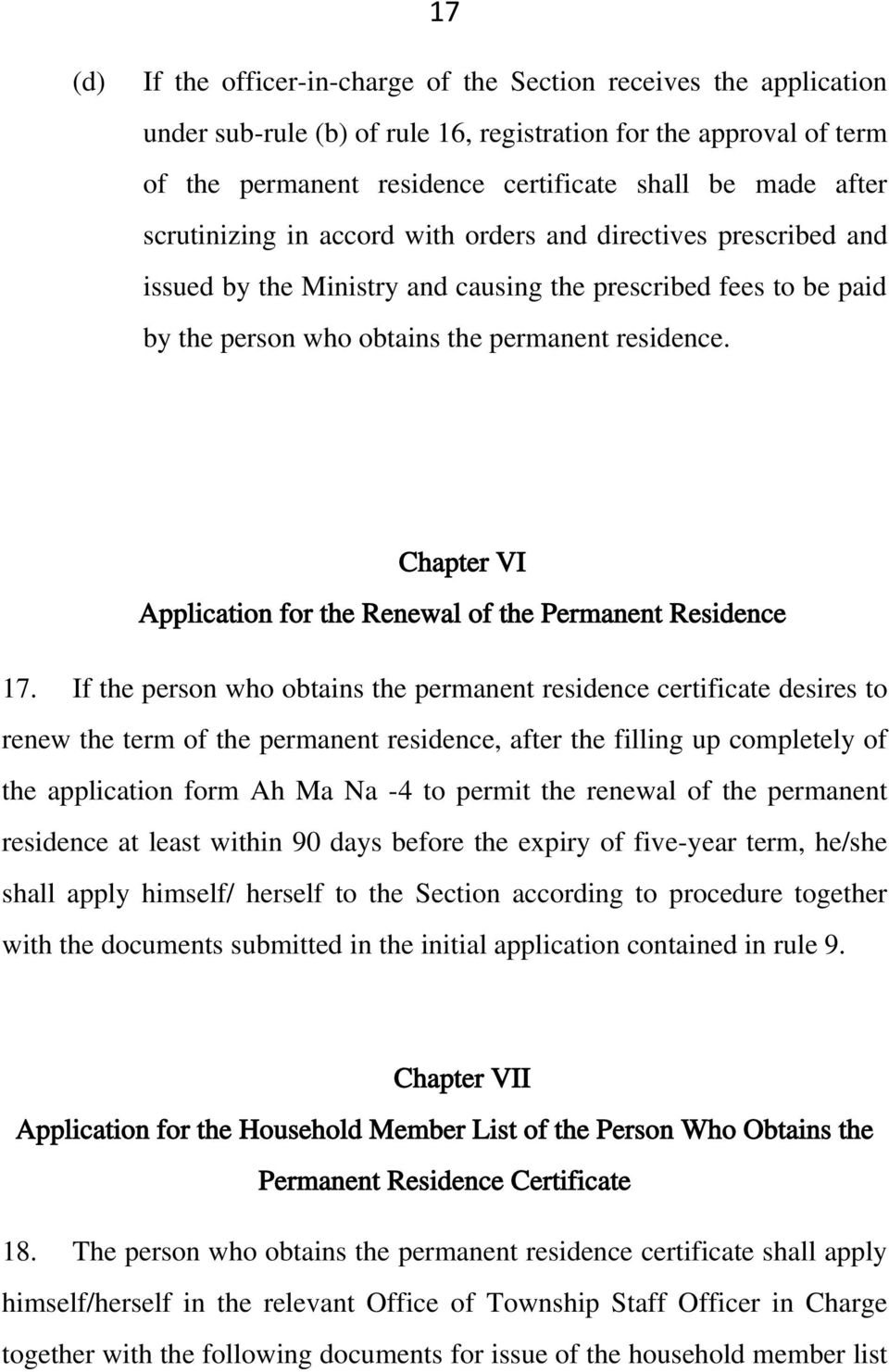 Chapter VI Application for the Renewal of the Permanent Residence 17.