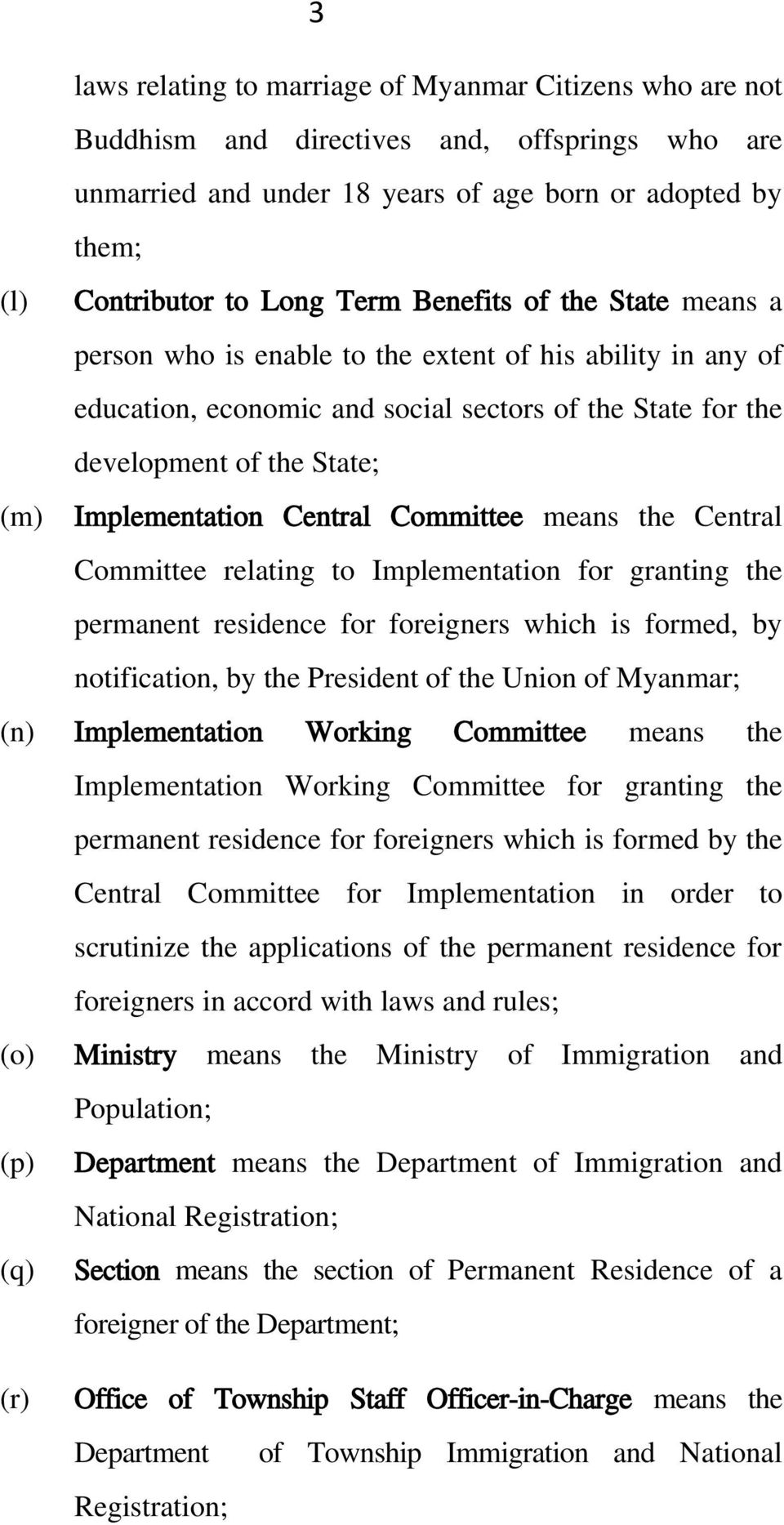 Central Committee means the Central Committee relating to Implementation for granting the permanent residence for foreigners which is formed, by notification, by the President of the Union of
