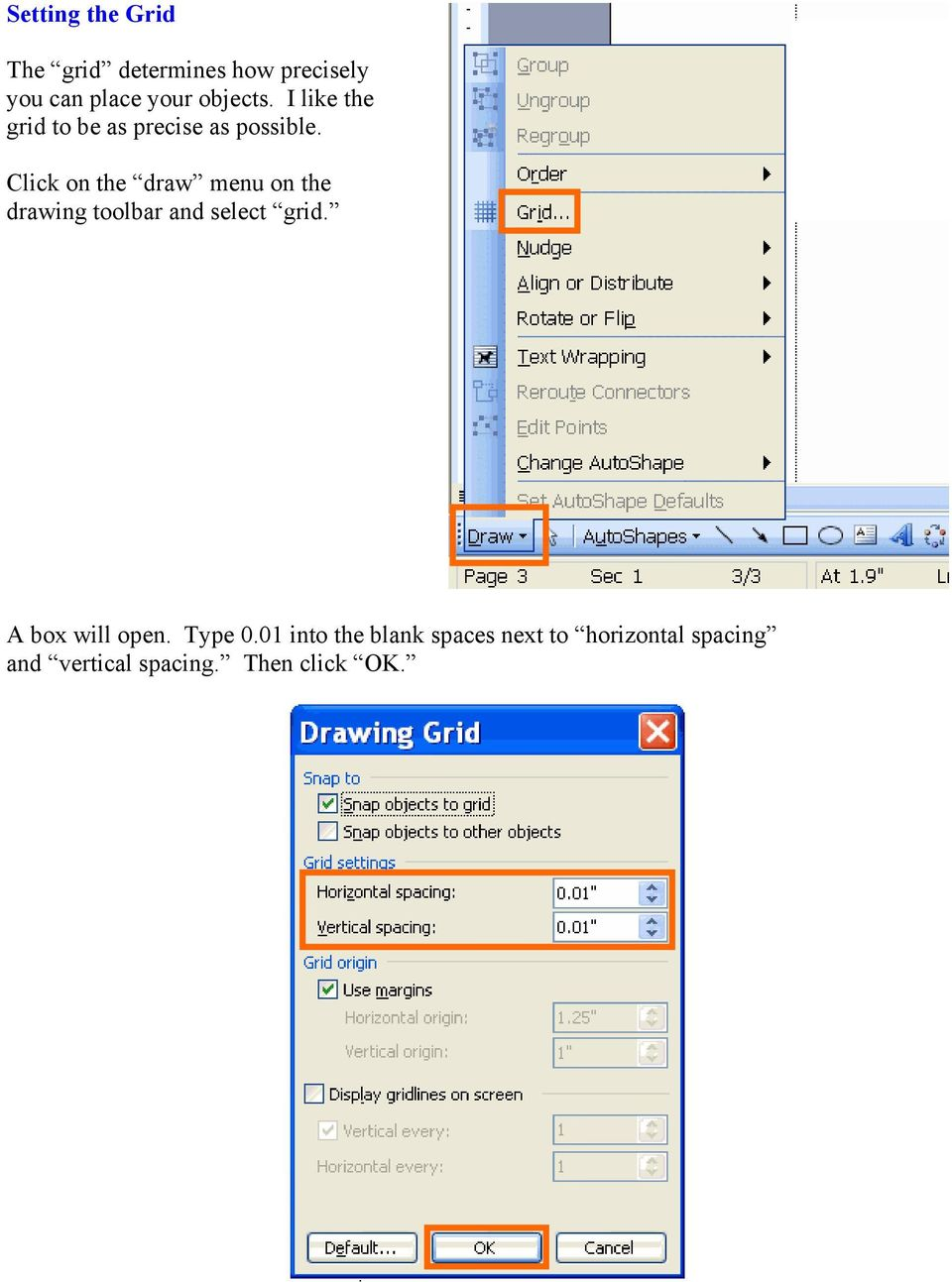 Click on the draw menu on the drawing toolbar and select grid.