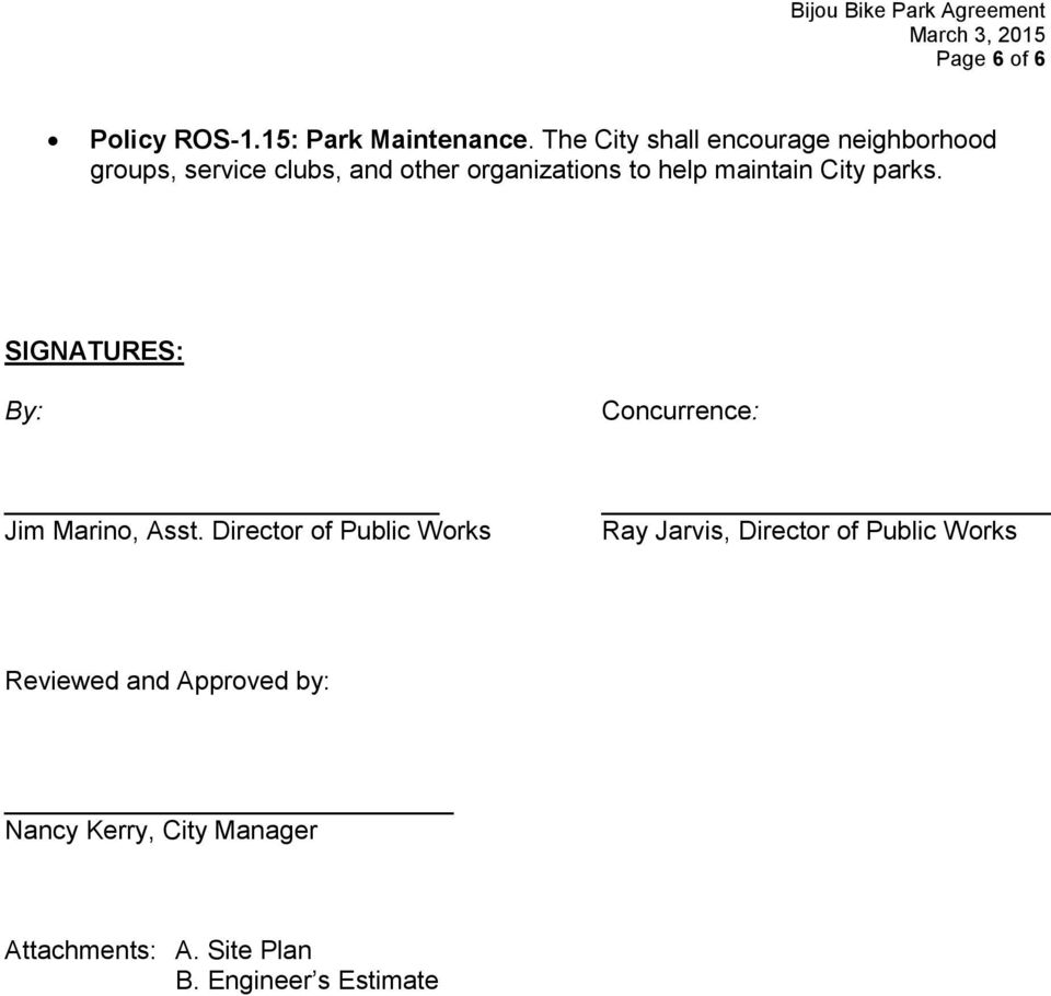 maintain City parks. SIGNATURES: By: Concurrence: Jim Marino, Asst.