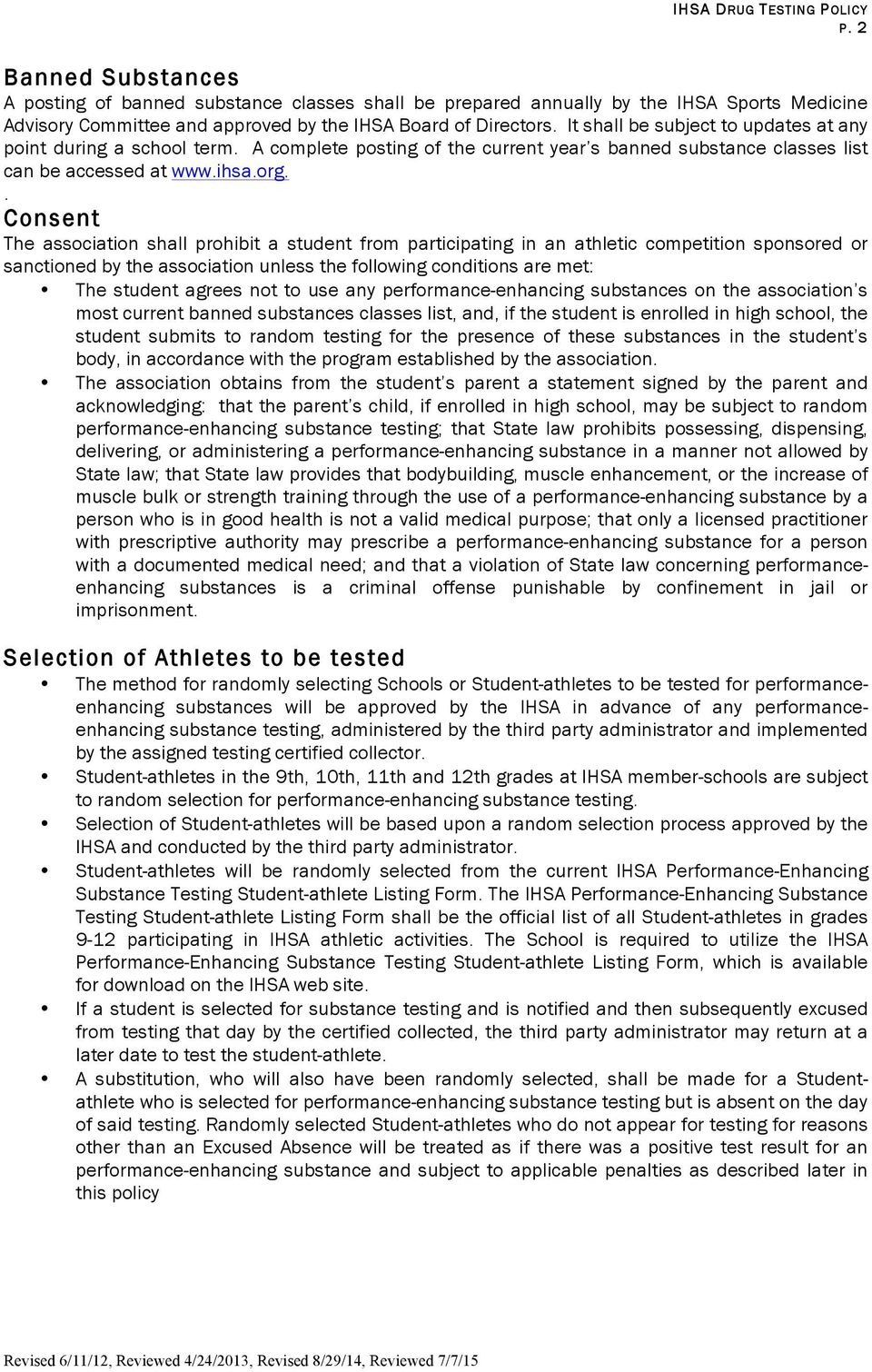 . Consent The association shall prohibit a student from participating in an athletic competition sponsored or sanctioned by the association unless the following conditions are met: The student agrees