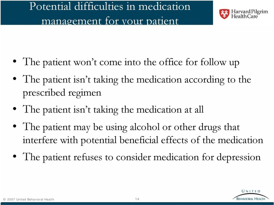 the medication at all The patient may be using alcohol or other drugs that interfere with potential beneficial