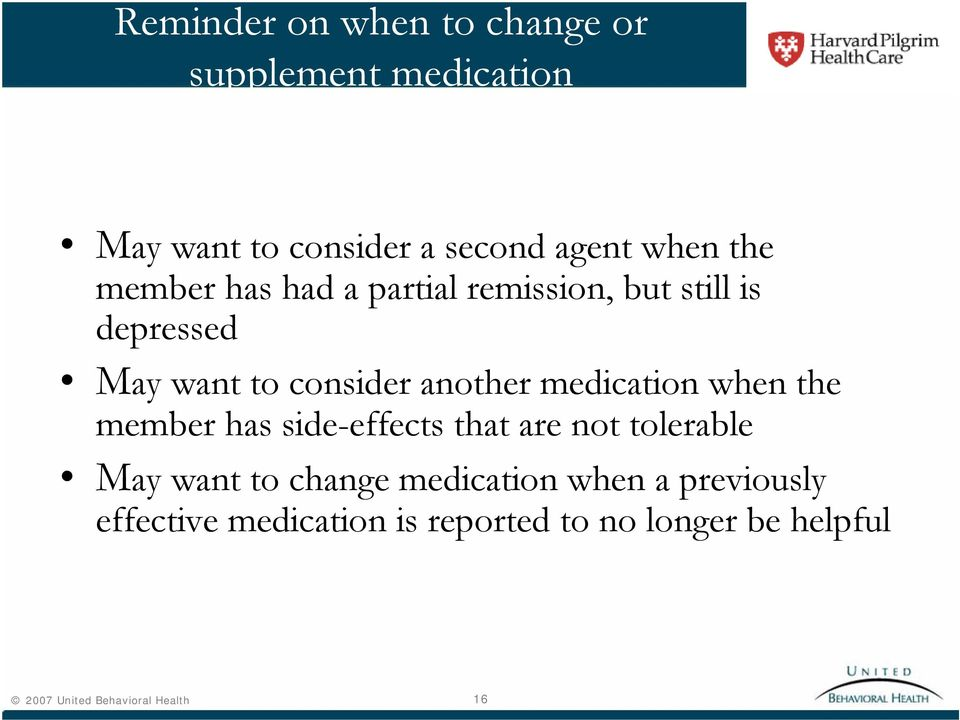 medication when the member has side-effects that are not tolerable May want to change medication
