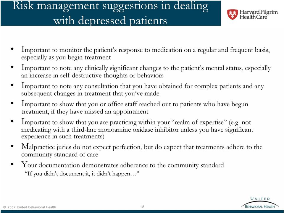 for complex patients and any subsequent changes in treatment that you ve made Important to show that you or office staff reached out to patients who have begun treatment, if they have missed an