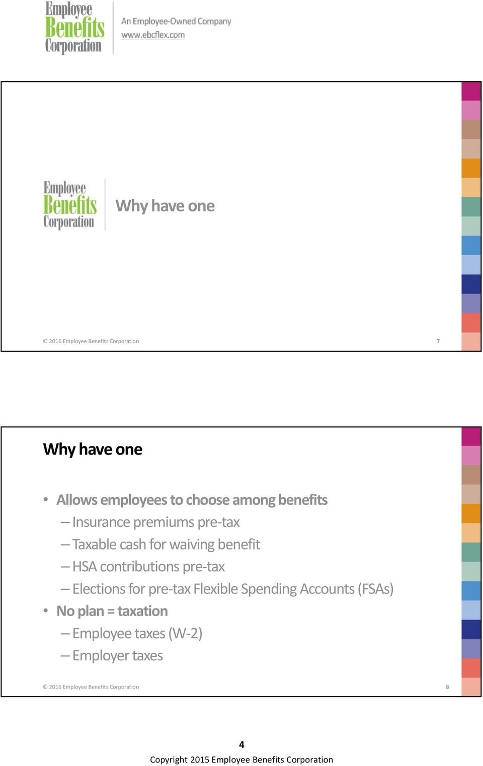 HSA contributions pre tax Elections for pre tax Flexible Spending Accounts (FSAs) No