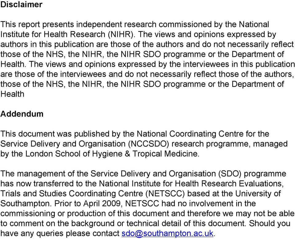 The views and opinions expressed by the interviewees in this publication are those of the interviewees and do not necessarily reflect those of the authors, those of the NHS, the NIHR, the NIHR SDO