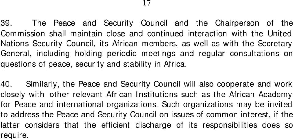 well as with the Secretary General, including holding periodic meetings and regular consultations on questions of peace, security and stability in Africa. 40.