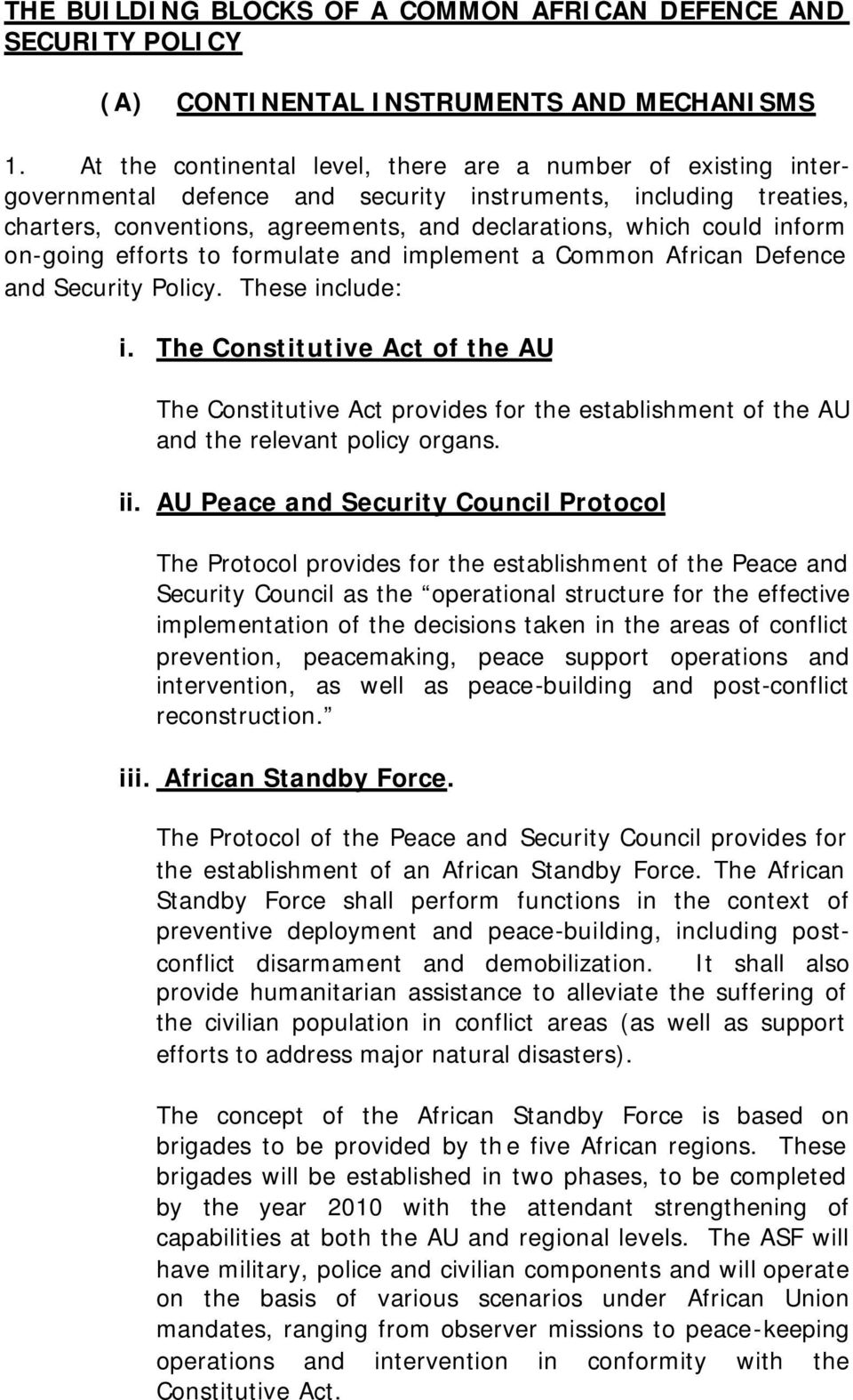 inform on-going efforts to formulate and implement a Common African Defence and Security Policy. These include: i.