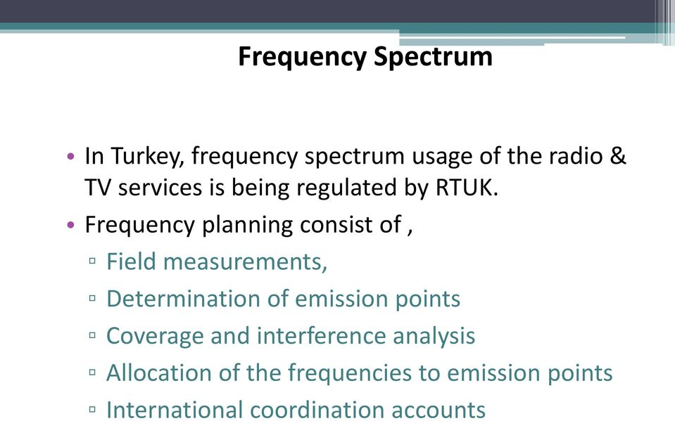 Frequency planning consist of, Field measurements, Determination of emission