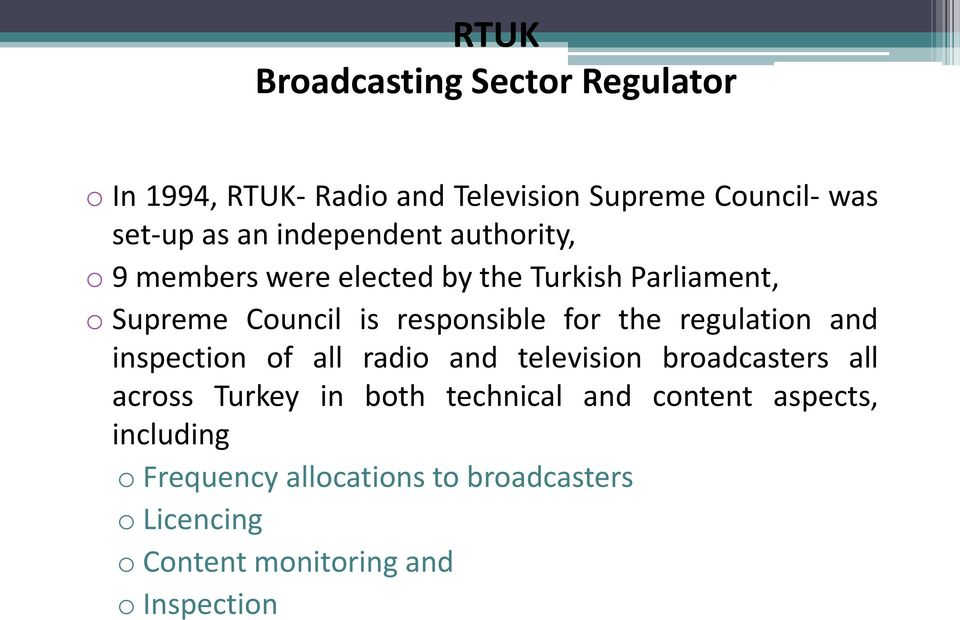 the regulation and inspection of all radio and television broadcasters all across Turkey in both technical and