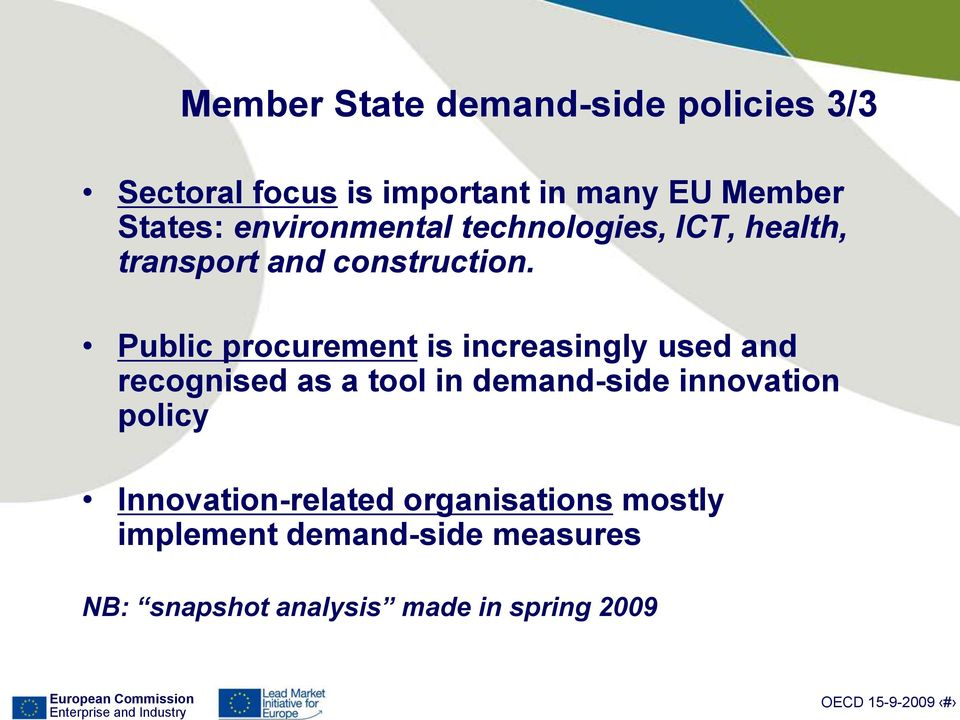 Public procurement is increasingly used and recognised as a tool in demand-side innovation