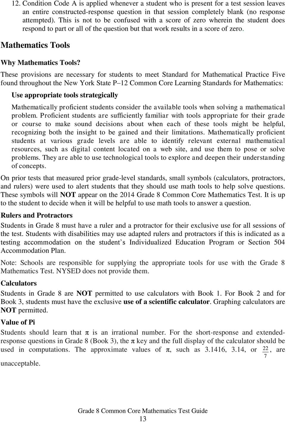 These provisions are necessary for students to meet Standard for Mathematical Practice Five found throughout the New York State P 12 Common Core Learning Standards for Mathematics: Use appropriate