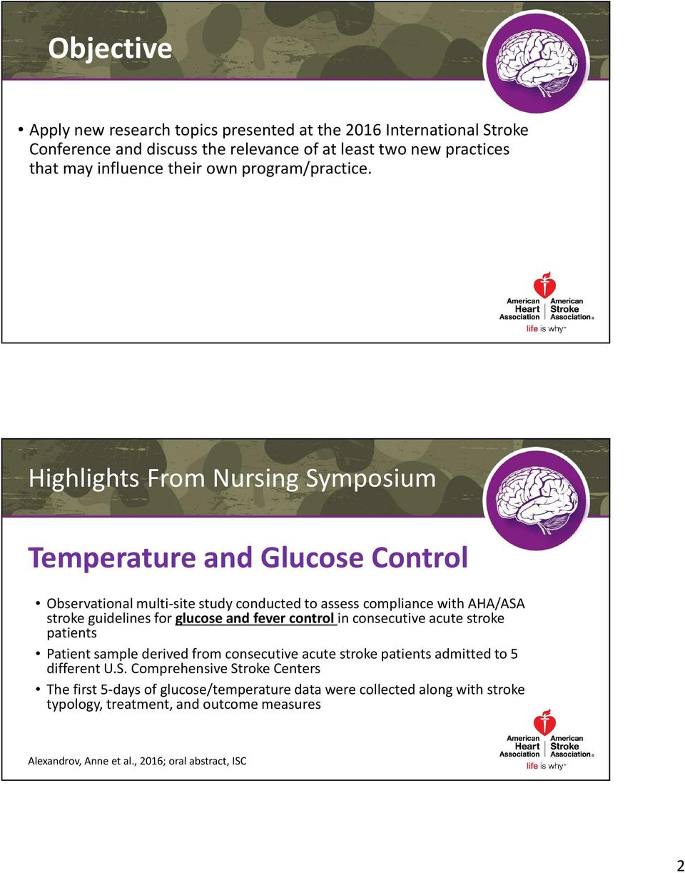 Highlights From Nursing Symposium Temperature and Glucose Control Observational multi-site study conducted to assess compliance with AHA/ASA stroke guidelines for
