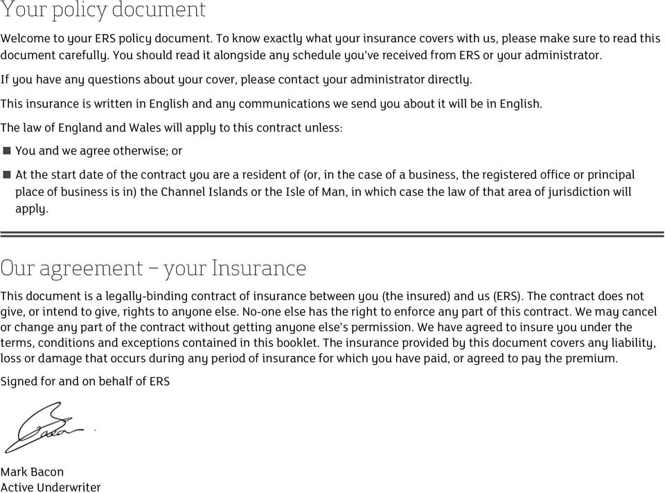 This insurance is written in English and any communications we send you about it will be in English.