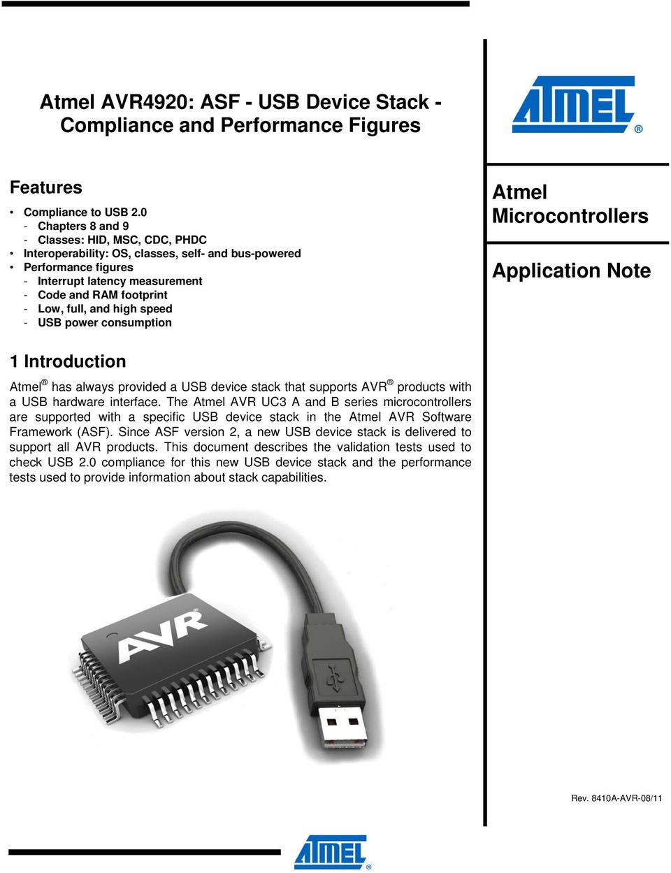high speed - USB power consumption Atmel Microcontrollers Application Note 1 Introduction Atmel has always provided a USB device stack that supports AVR products with a USB hardware interface.