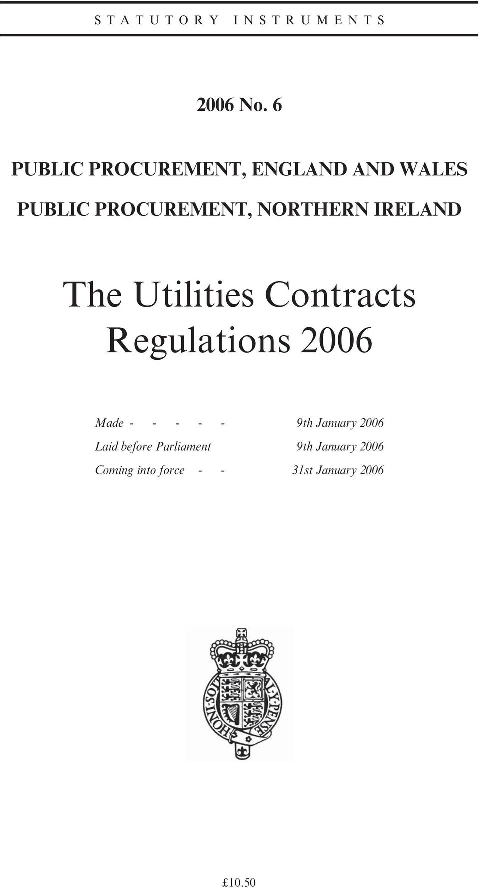NORTHERN IRELAND The Utilities Contracts Regulations 2006 Made - -