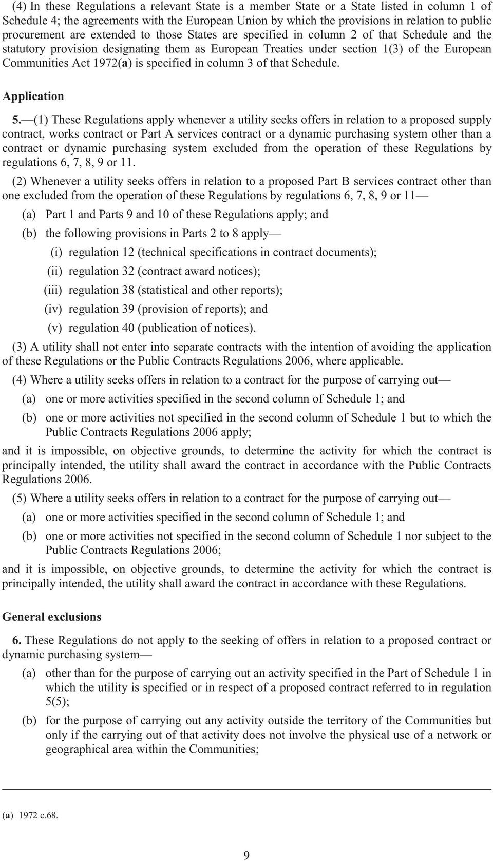 Act 1972(a) is specified in column 3 of that Schedule. Application 5.