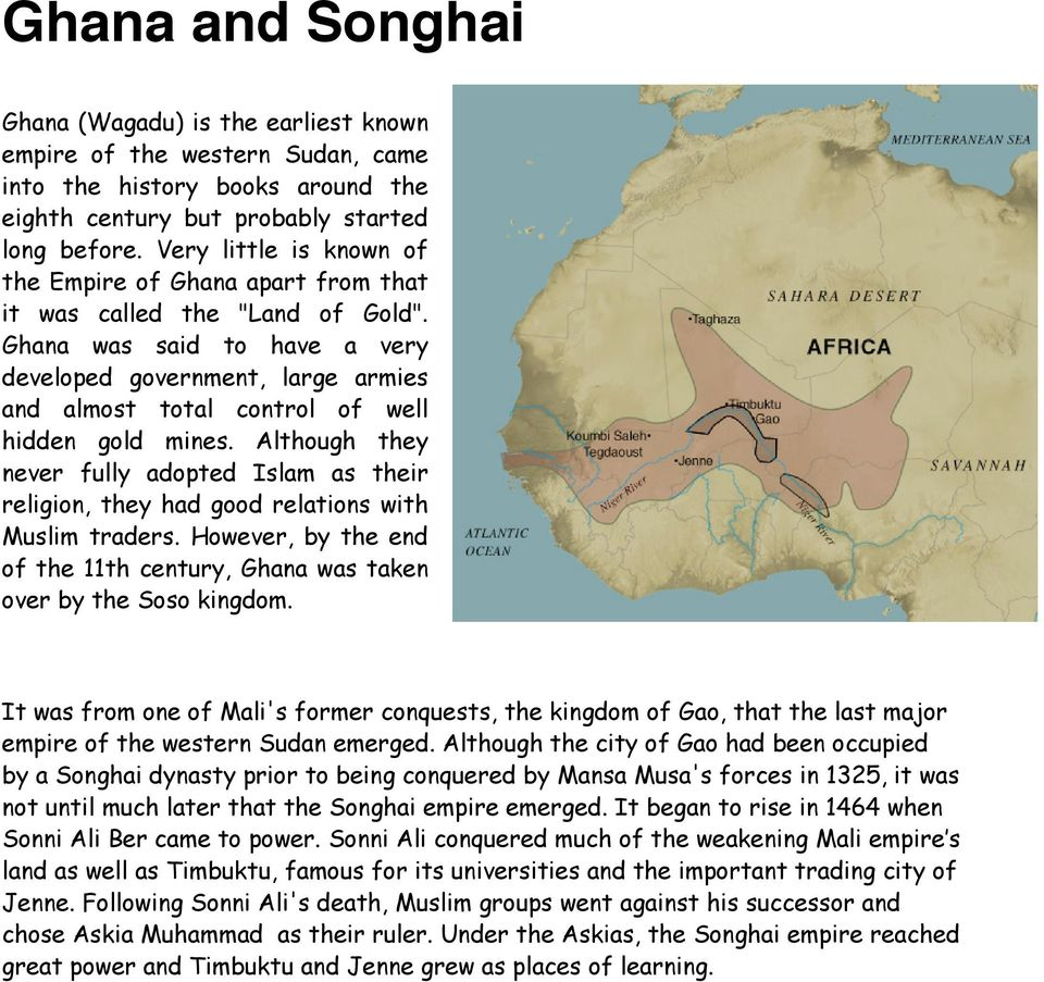 Ghana was said to have a very developed government, large armies and almost total control of well hidden gold mines.