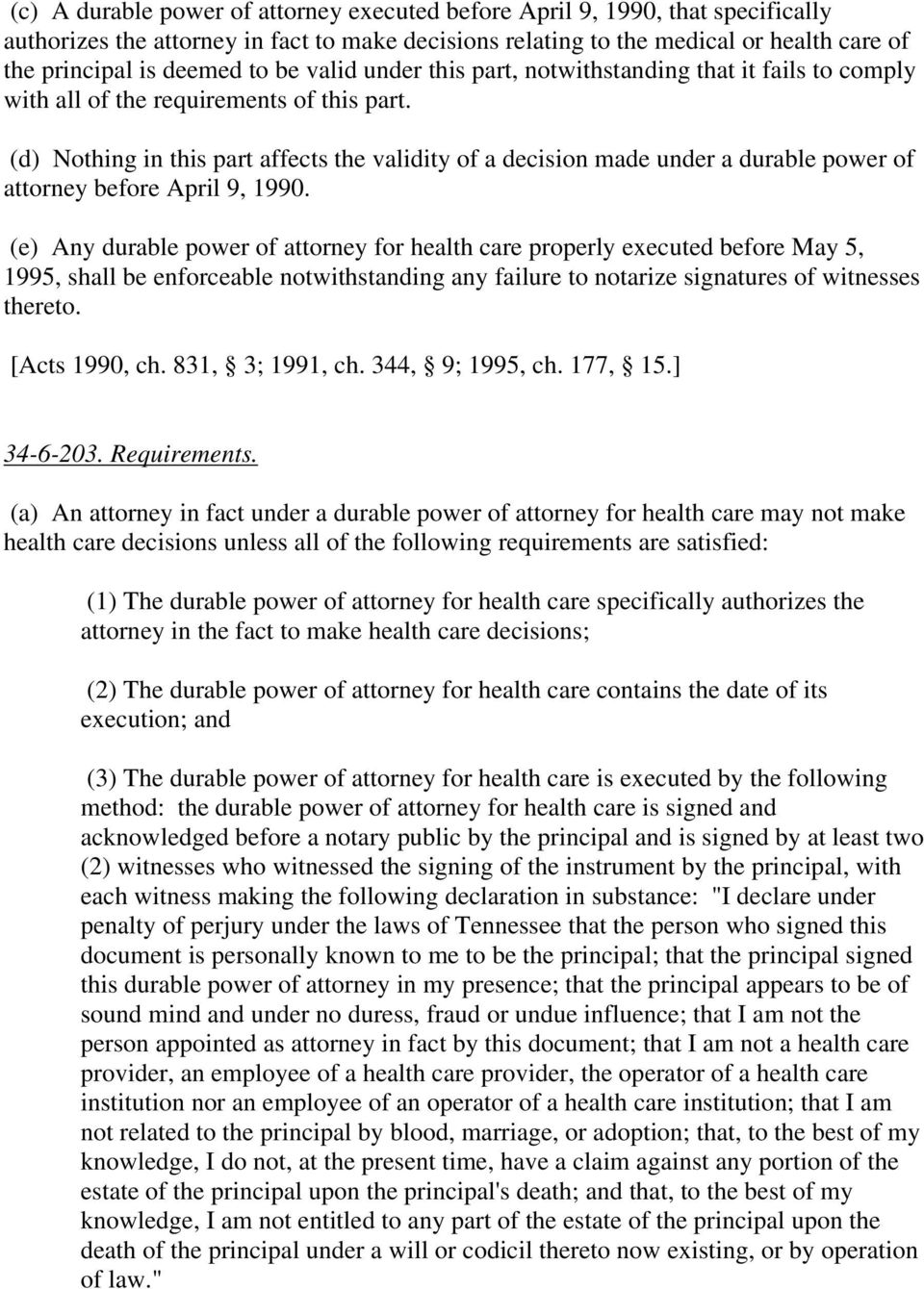 (d) Nothing in this part affects the validity of a decision made under a durable power of attorney before April 9, 1990.