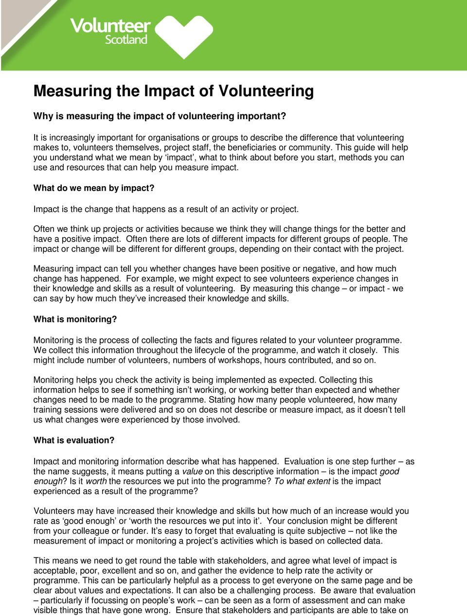 This guide will help you understand what we mean by impact, what to think about before you start, methods you can use and resources that can help you measure impact. What do we mean by impact?