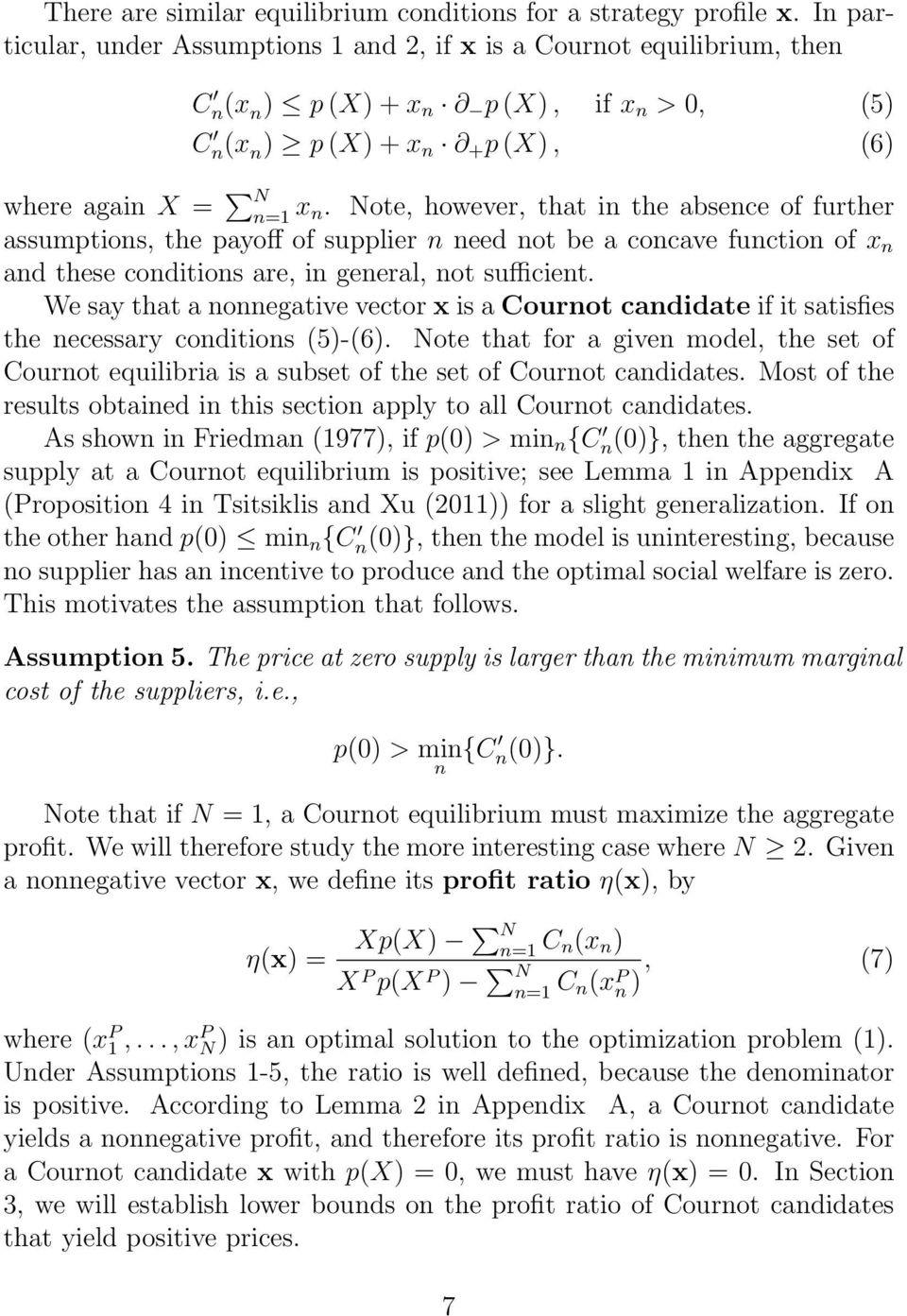 Note, however, that in the absence of further assumptions, the payoff of supplier n need not be a concave function of x n and these conditions are, in general, not sufficient.