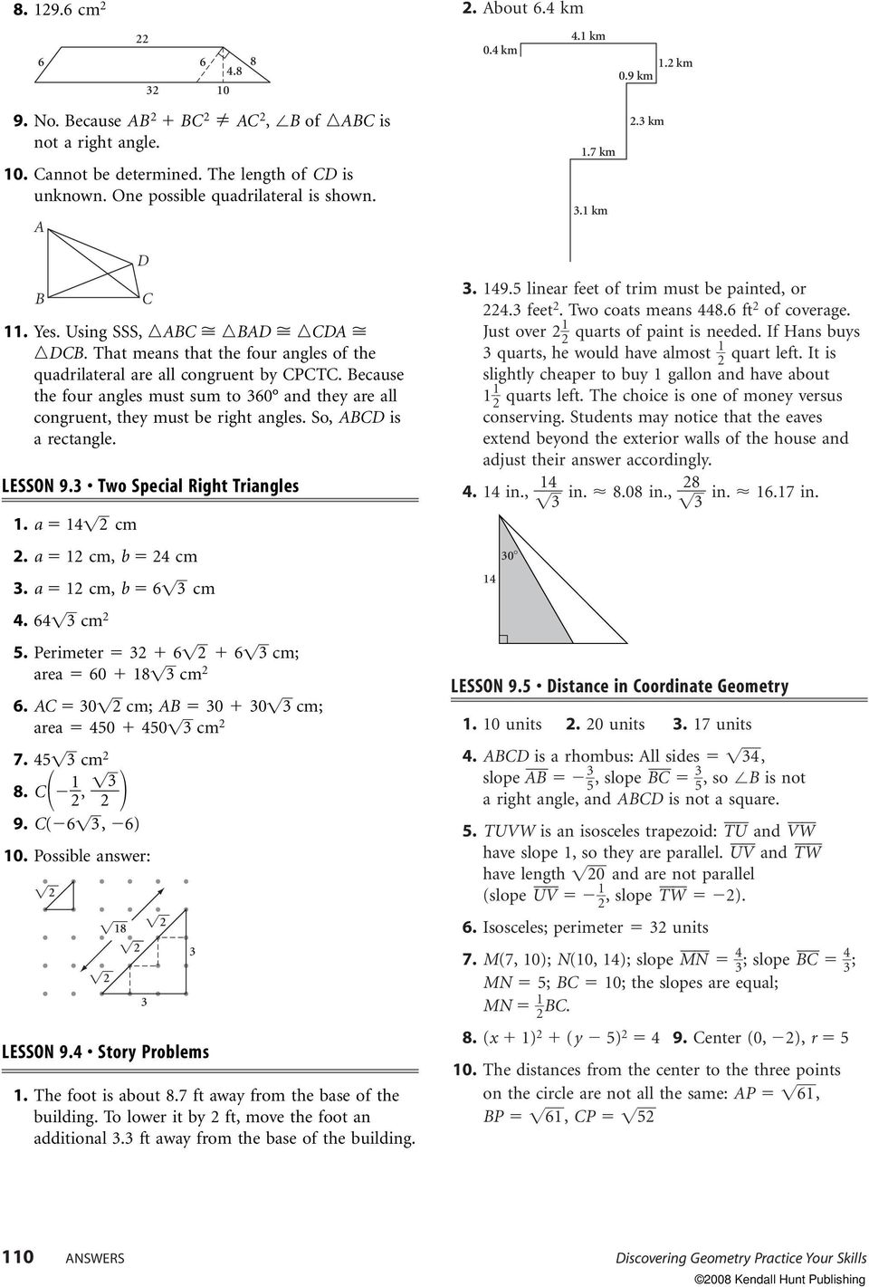 LESSON 9. Two Special Right Triangles 1. a 14 cm. a 1 cm, b 4 cm. a 1 cm, b 6 cm 4. 64 cm 5. Perimeter 6 6 cm; area 60 18 cm 6. 0 cm; 0 0 cm; area 450 450 cm 7. 45 cm 8. 1, 9. ( 6, 6) 10.