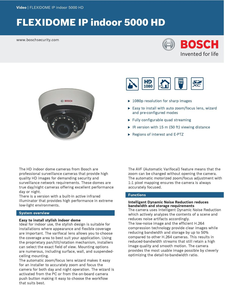 interest and E-PTZ The HD indoor dome cameras from Bosch are professional srveillance cameras that provide high qality HD images for demanding secrity and srveillance network reqirements.