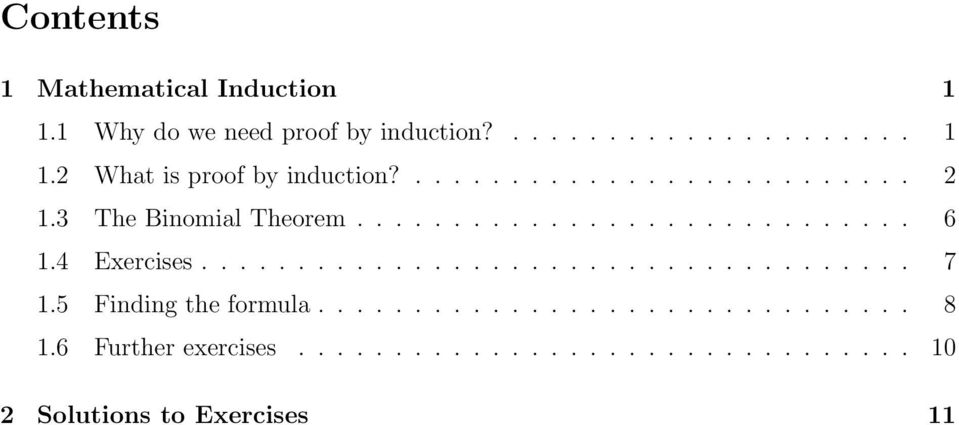 What is proof by induction?.... 1. The Binomial Theorem... 6 1.