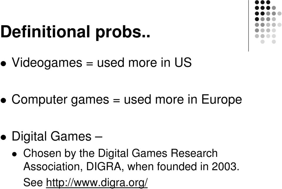 used more in Europe Digital Games Chosen by the