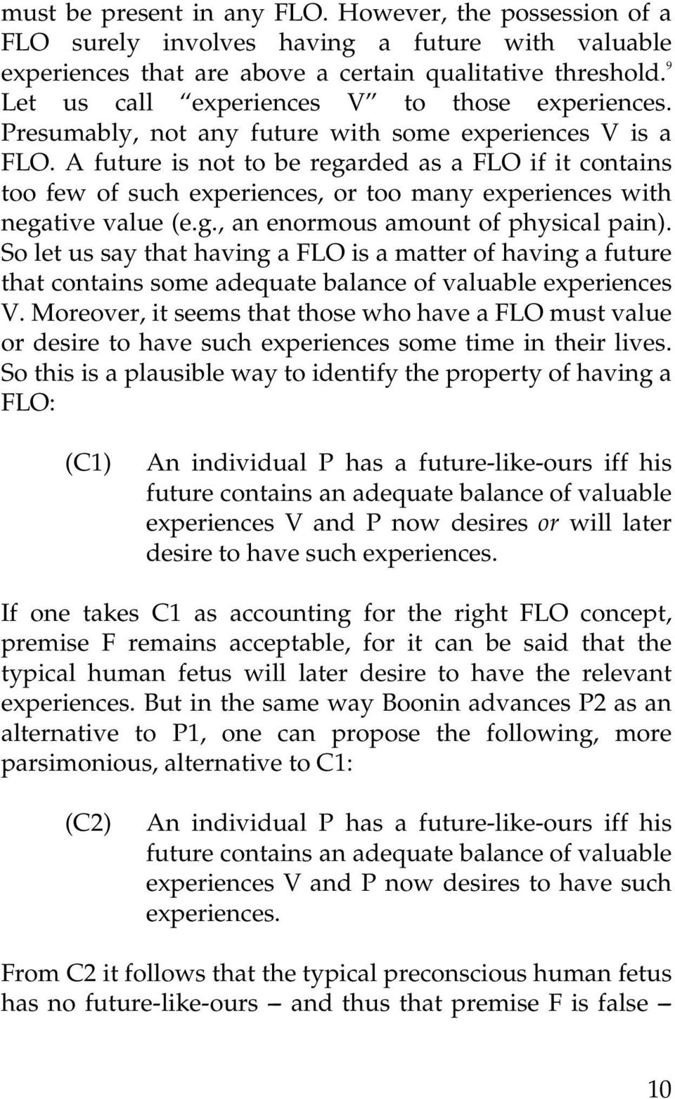 A future is not to be regarded as a FLO if it contains too few of such experiences, or too many experiences with negative value (e.g., an enormous amount of physical pain).