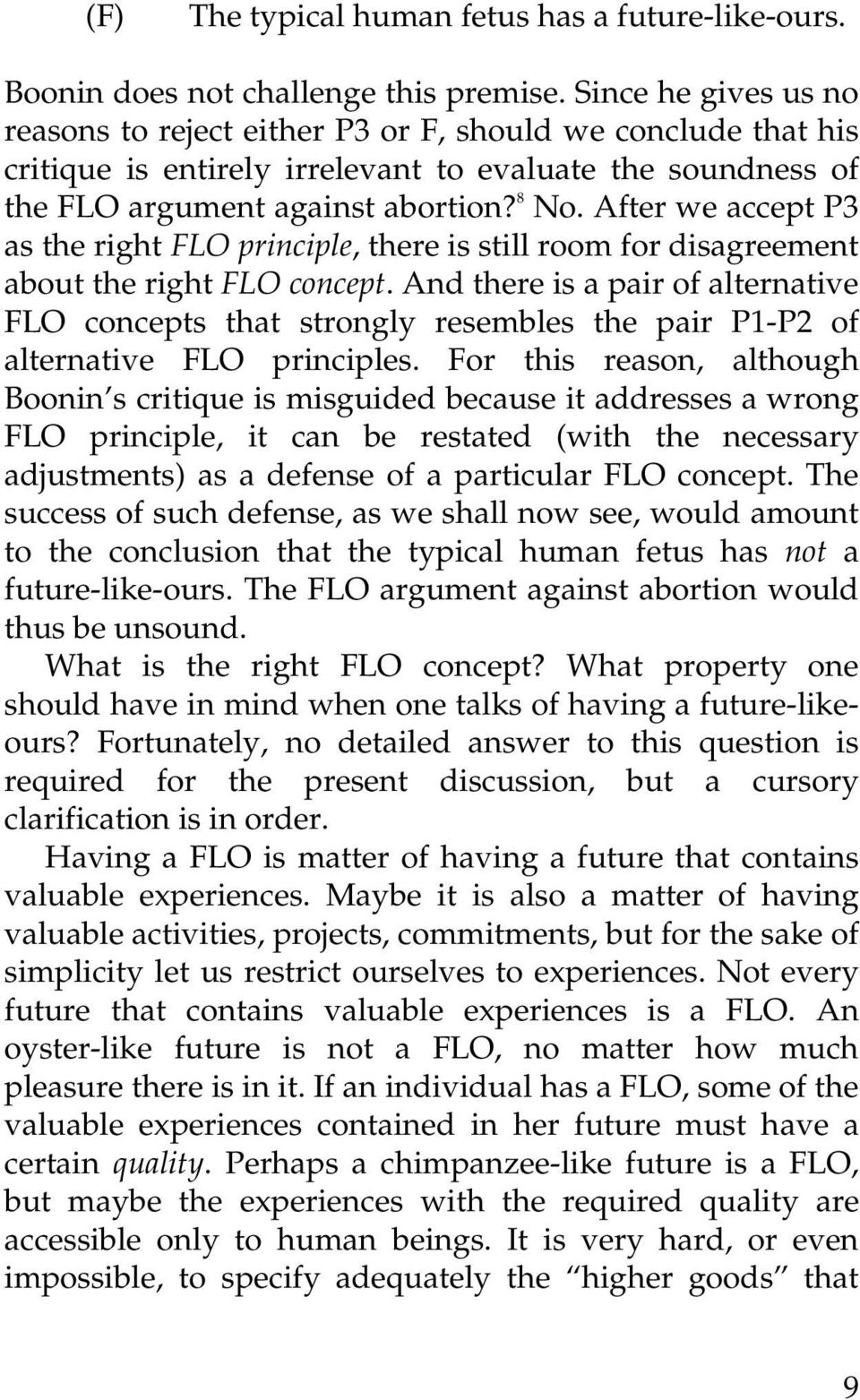 After we accept P3 as the right FLO principle, there is still room for disagreement about the right FLO concept.