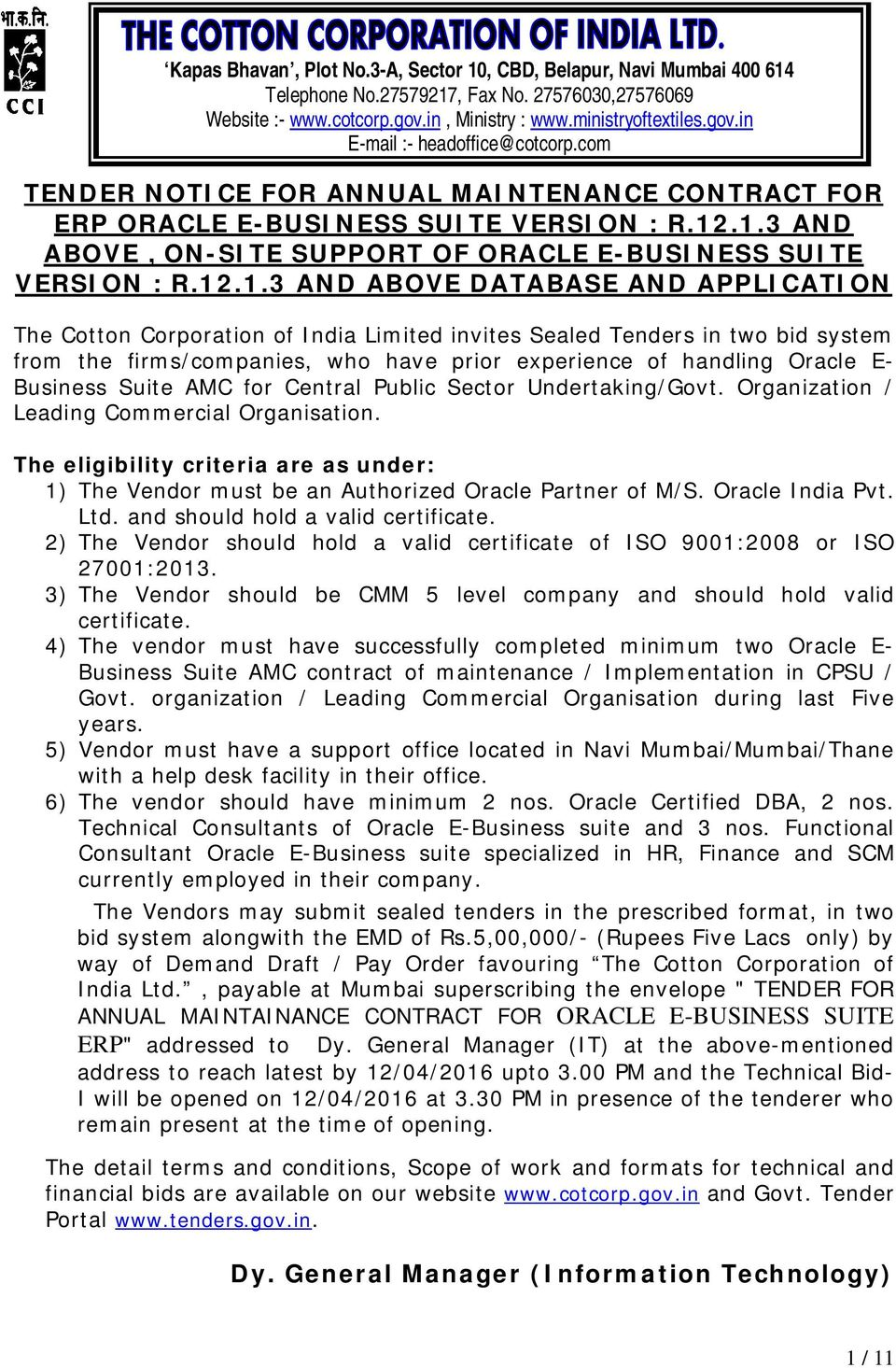 .1.3 AND ABOVE, ON-SITE SUPPORT OF ORACLE E-BUSINESS SUITE VERSION : R.12.1.3 AND ABOVE DATABASE AND APPLICATION The Cotton Corporation of India Limited invites Sealed Tenders in two bid system from